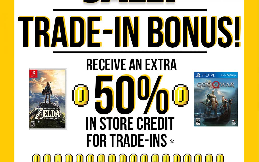 Trade-In Bonus Time!